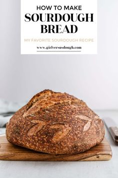 My Favorite Sourdough Bread Recipe -- a complete guide on how to bake sourdough bread from starter to loaf. Includes step photos and a sample baking schedule! @girlversusdough #girlversusdough #breadbaking #sourdoughstarter #sourdoughrecipe #artisanbread