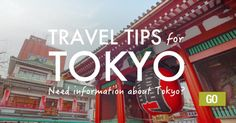 Travel Tips For Tōkyō: A Complete Guide