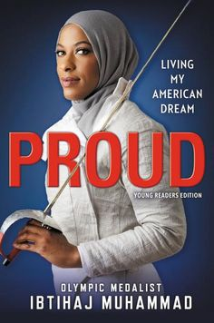 Proud (Young Readers Edition): Living My American Dream by [Muhammad, Ibtihaj] Good Books, Books To Read, Free Epub, Free Ebooks, Mighty Girl, American Story, Summer Reading Lists, Fiction And Nonfiction