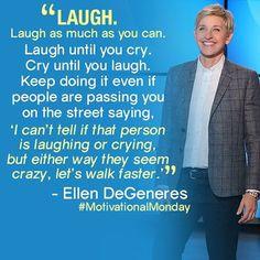 """Happy #MotivationalMonday"" ~Ellen Degeneres"