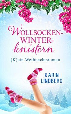 Wollsockenwinterknistern: (K)ein Weihnachtsroman von [Lindberg, Karin]