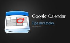 10 Tips To Get The Most Out of Google Calendar via @jsm2272