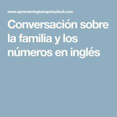 Conversación sobre la familia y los números en inglés