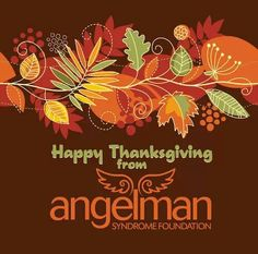 Happy Thanksgiving from Angelman foundation Angelman Syndrome, Happy Thanksgiving, Foundation, Fall, Happy Thanksgiving Day, Autumn