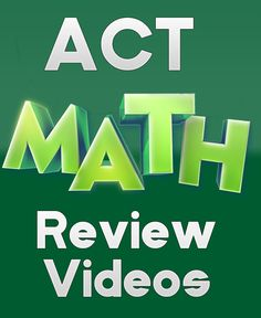 http://www.mometrix.com/academy/act-math/   Ace the ACT math section with these free ACT math review videos.