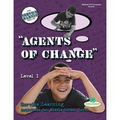 Service Learning 1: Agents of Change. Published by the National 4-H Cooperative Curriculum System. Sold by National 4-H Council.