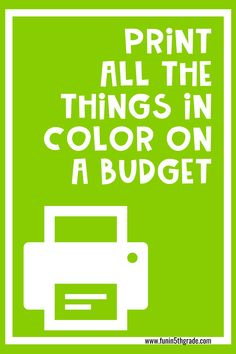 TEACHERS! Learn how to print all the things in color on a budget!  Get some great tips