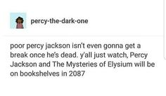 Even after death the gods are still asking Percy to save their asses