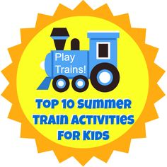 Top 10 Summer Train Activities: fun ideas to keep little engineers engaged, active, and learning over the summer!