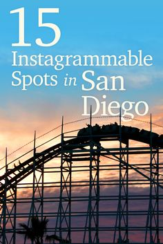 Some of the most photogenic spots in San Diego - Capture instagram worthy photos next time you're visiting San Diego, CA.