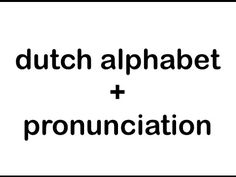 Learn Dutch Alphabet + Pronunciation - YouTube