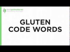 ▶ Dr. Perlmutter Identifies Some Common Gluten Hideouts - YouTube - Afraid that gluten may be sneaking into your diet unexpectedly? In this video, Dr. David Perlmutter, author of Grain Brain, identifies some of the sources from which people unknowingly ingest gluten. These include barley, rye and oats!