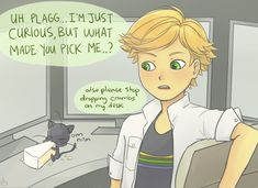 3/4 http://baraschino.tumblr.com/post/133571898694/adrien-is-definitely-the-one-with-the-bad-luck