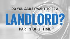 Do You Really Want to Be a Landlord? Part 1 of 3: TIME - http://houstonlong.com/really-want-landlord-part-1-3-time/