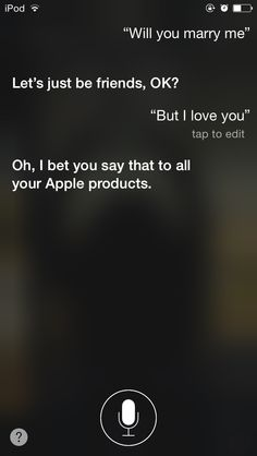 Well played Siri... Well played I Love You, Let It Be, My Love, Just Friends, Siri, Apple Products, Marry Me, Names, Sayings