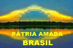 Brasil-Legenda-Pátria amada Brasil