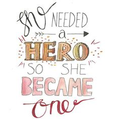 She Needed A Hero So She Became One -- Women's T-Shirt