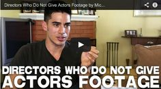 Directors Who Do Not Give Actors Footage by Michael Galante of MAN IN A BOX by Kevin Eugene Davis via http://www.filmcourage.com. More video interviews at https://www.youtube.com/user/filmcourage  #pinoftheday #acting #actor #movies #film #cinema #actingtips #audition