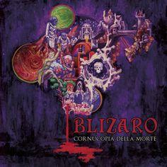 Blizaro - Cornucopia Della Morte (2016) - Progressive Rock/Doom Metal - Rochester, NY