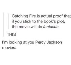 Percy Jackson movies. Oh goodness. It's bad.