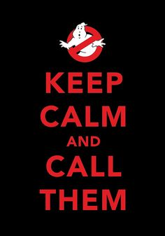 Keep calm and call them. #keep_calm #ghostbusters #movie