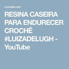 RESINA CASEIRA PARA ENDURECER CROCHÊ #LUIZADELUGH - YouTube