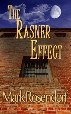 The Rasner Effect by Mark Rosendorf, http://www.amazon.com/dp/B00I265ON2/ref=cm_sw_r_pi_dp_nQ-htb0P0M49K