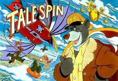 TaleSpin: It never occurred to me how strange it was that Baloo from the Jungle Book was suddenly a pilot circa 1935. I just loved it.