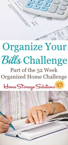This week's challenge is about how to organize bills, so you can pay them on time, find them if you need to reference them again, and finally learn how long to keep paid bills before tossing them.