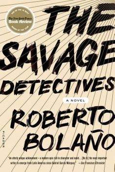 The Savage Detectives is an absolutely brilliant novel.