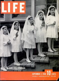 The Dionne Quintuplets First Holy Communion - on the cover of Life magazine Première Communion, First Holy Communion, Communion Dresses, Life Magazine, History Magazine, Magazine Stand, Magazine Rack, Life Cover, September 2