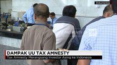 Semoga Investor Asing semakin banyak datang karena Tax Amnesty di Indonesia #onselz