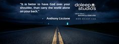 """It is better to have God over your shoulder, that carry the world alone on your back."" #business #entrepreneur #fortune #leadership #CEO #achievement #greatideas #quote #vision #foresight #success #quality #motivation #inspiration #inspirationalquotes #domore #dubai#abudhabi #uae www.doleep.com"
