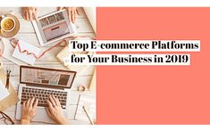 🔝 e-Commerce platforms for your online business in 2019 ~ Let's take your 🛒 online business to next level. For more inbox 📥 us! Ecommerce Platforms, In 2019, Online Business, Google