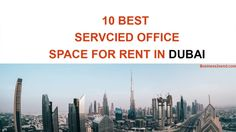 10 Best Serviced Office Space for Rent in Dubai - Business 2 Send