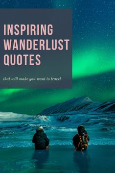 100 Wanderlust Quotes that will Ignite Your Passion for Traveling Travel Articles, Travel Advice, Travel Guides, Travel Photos, Travel Tips, Travel Destinations, Travel Books, Travel Stuff, Travel Abroad