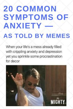 20 Common Symptoms of #Anxiety — as Told By Memes