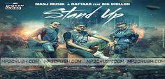Stand Up Manj Musik Raftaar Song  Mp3  Download  Lyrics Stand Up By Manj Musik Big Dhillon Ft Raftaar Mp3 Downlaod Song HD Official Video Download Lyrics.