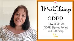 MailChimp and GDPR: How to Set Up GDPR Signup Forms