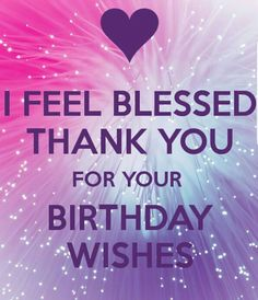 Thanking for birthday wishes reply birthday thank you quotes who greeted me on my bday with Images.Thanks messages and quotes for wishing on your special day.You can send it to your friends, family, teachers, well wishers. Birthday Wishes Reply, Thank You For Birthday Wishes, Birthday Greetings For Facebook, Birthday Thanks, Happy Birthday Wishes Quotes, Birthday Blessings, Today Is My Birthday, Happy Birthday Pictures, It's My Birthday
