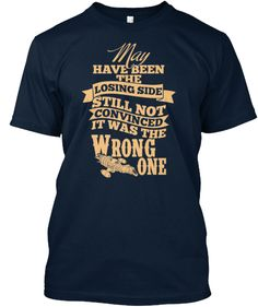 LOSING SIDE NOT THE WRONG ONE | Teespring