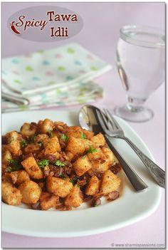 Tava Idli Recipe - A spicy snack prepared with leftover idlis!