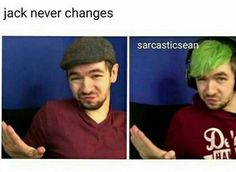 The only thing that's changed is how big his smile is! And his floffy hair. His hair has changed for the floofs sake Pewdiepie, Jacksepticeye Memes, Markiplier Hair, Yandere, Sean William Mcloughlin, Jack And Mark, Jack Septiceye, Cryaotic, Youtube Memes