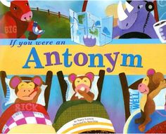 'If you were an Antonym' picture book with colorful examples of anotonyms  #grammar #ela