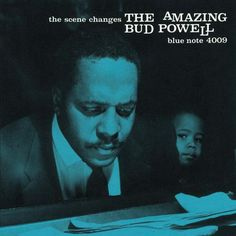 Bud Powell, The Scene Changes The Amazing Bud Powell, Volume 5 Blue Note 4009 1958