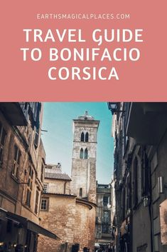 Corsica is a destination everyone should travel too in Europe! Part of France, the island is full of mountains, beaches and fabulous food. One of the best things to do is visit the wonderful town of Bonifacio: read why in this post #TravelEuropeBeach