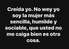 Caption Quotes, Fact Quotes, Mood Quotes, Life Quotes, Funny Quotes, Funny Memes, Funny Spanish Jokes, Spanish Humor, Spanish Quotes