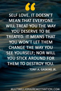 42 Self-Love Quotes That Are A Must Read. motivational quotes. Inspirational words for self love. Self love quotes. Words of wisdom for life. tony a gaskins jr quotes words