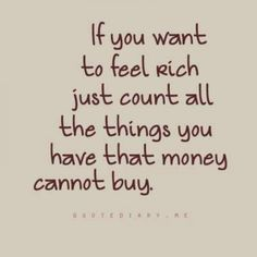 If you want to feel rich....