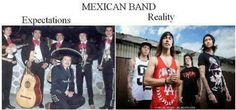 When I say they're Mexican this is what people think